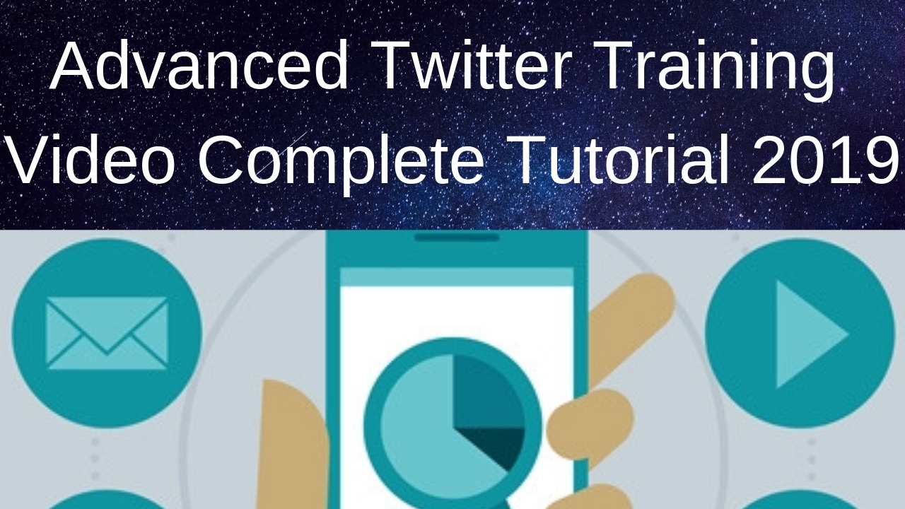 Advanced Twitter Training Video Complete Tutorial 2019