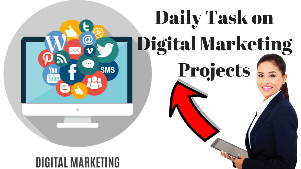 Daily Task on Digital Marketing Projects works and Tips 2019