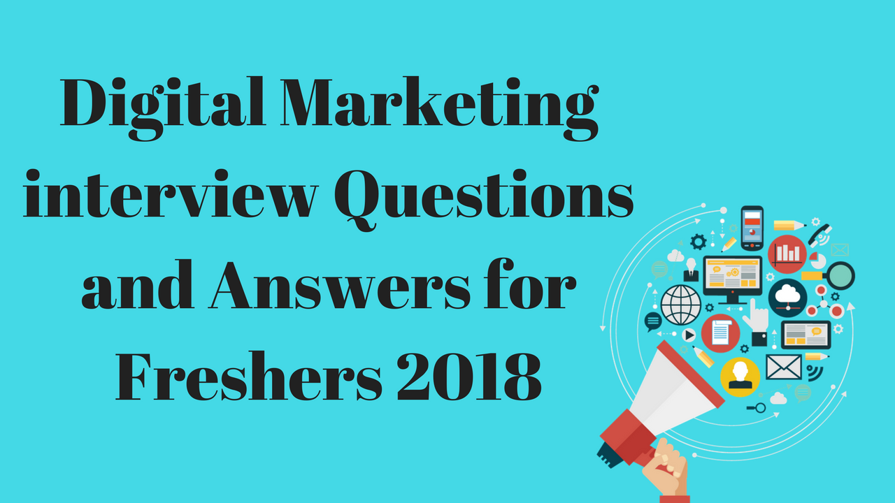 Digital Marketing interview questions and answers for freshers 2018