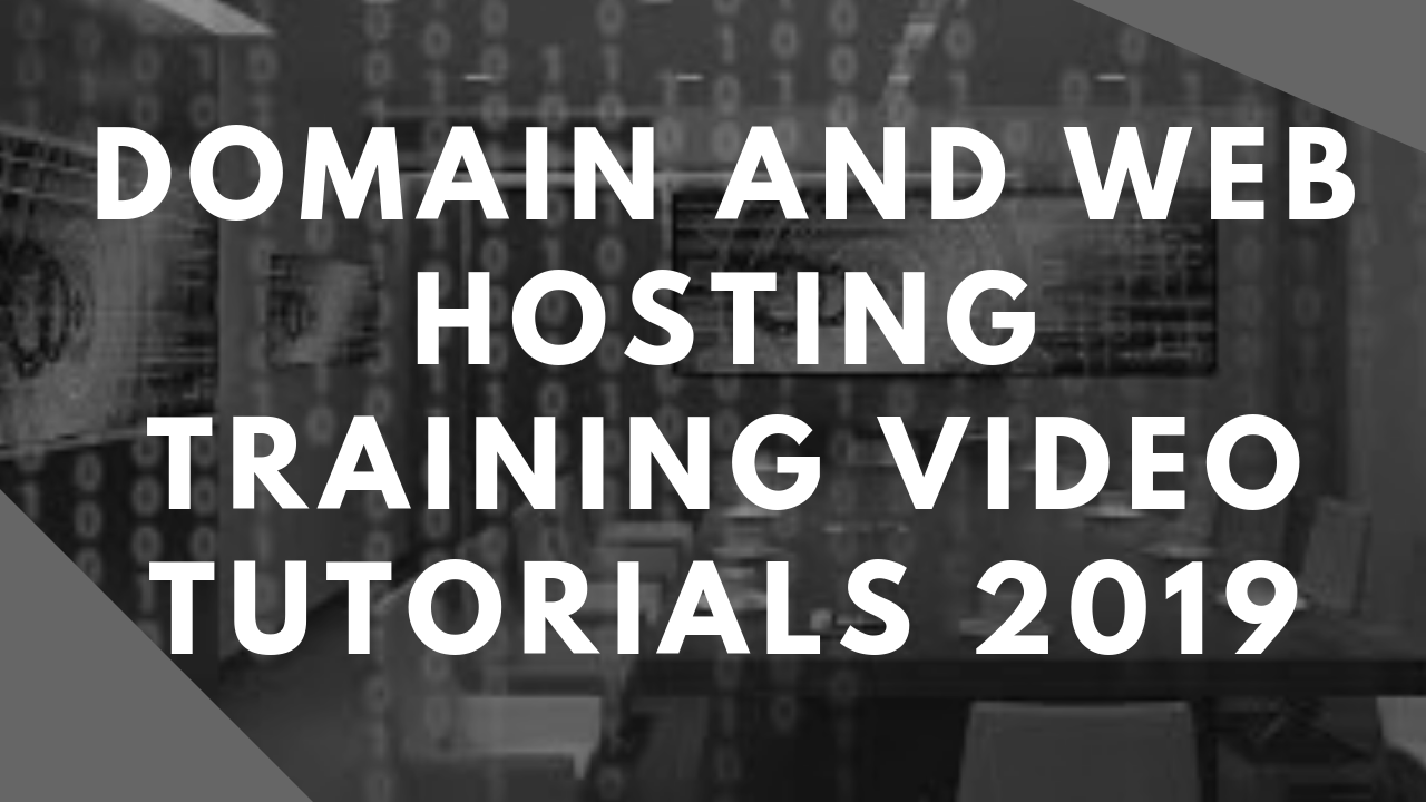 Domain And Web Hosting Training Video Tutorials 2019