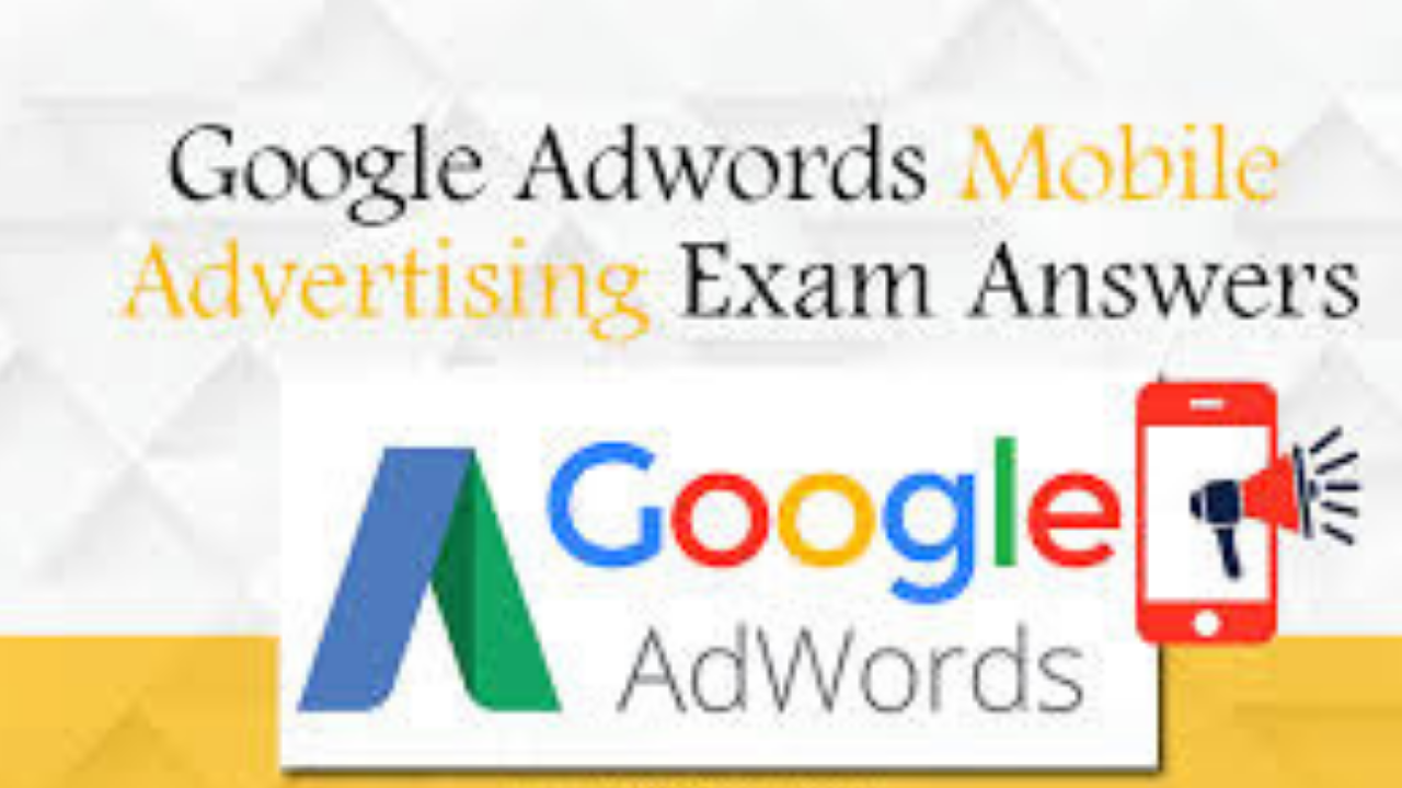 Google AdWords Mobile Advertising Exam Question And Answers 2018