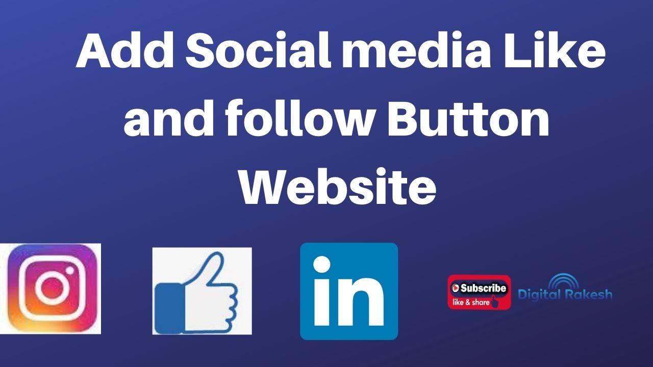 Add Social media Like and follow Button Website