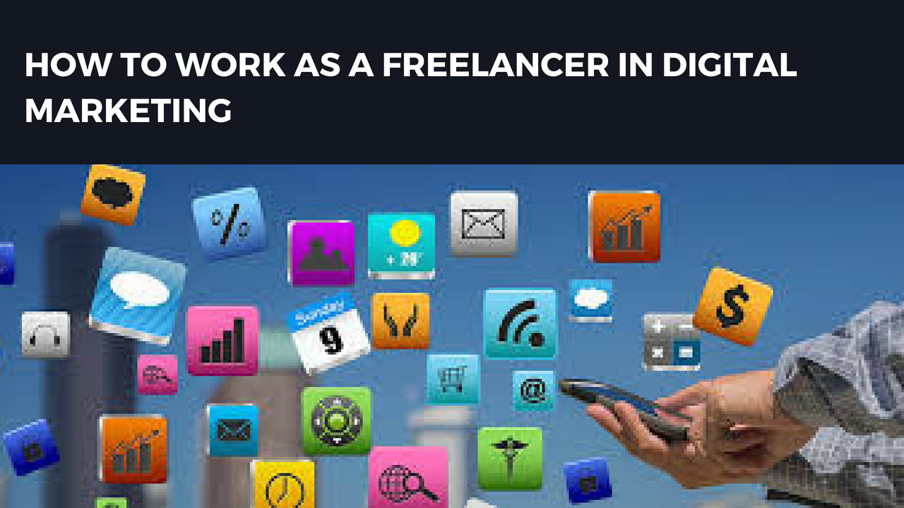 How to become a freelance digital marketing 2018