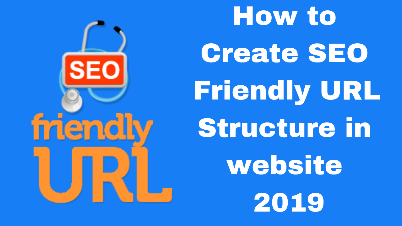 How to Create SEO Friendly URL Structure in website 2019