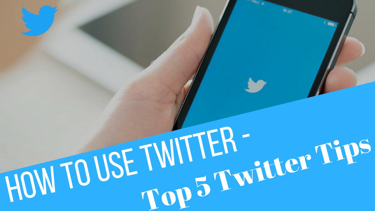 Top 5 Twitter Tips