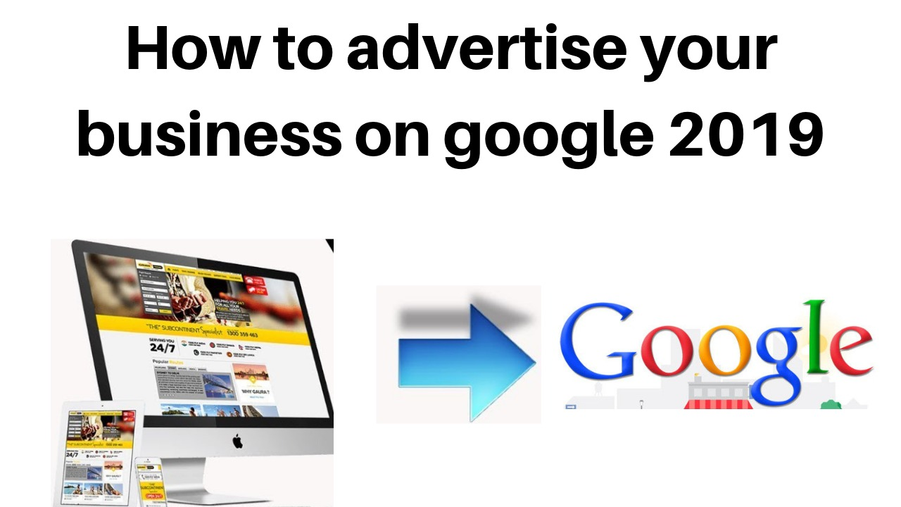 advertise your business and videos on google