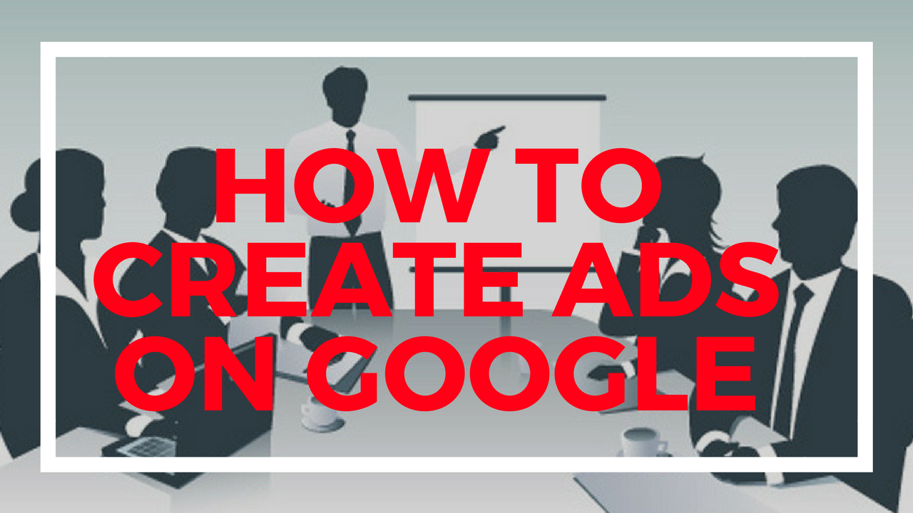 Adwords Tutoril | How to create ads on google