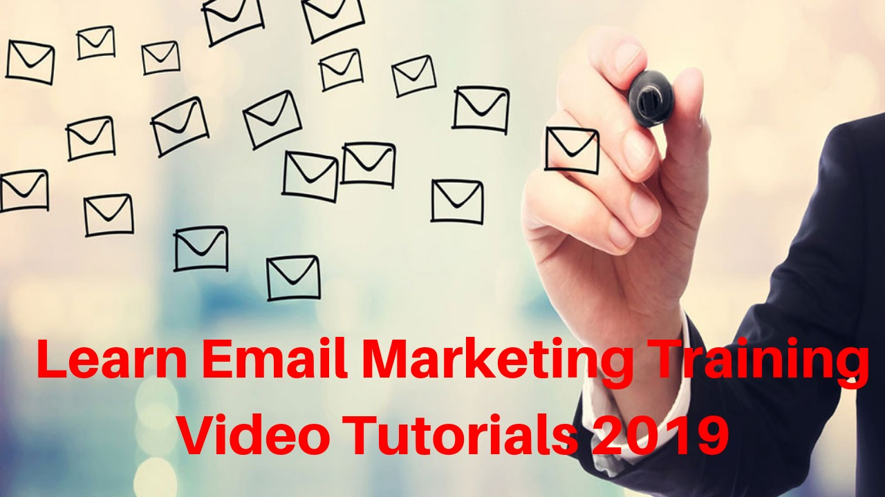 Learn Email Marketing Training Video Tutorials 2019