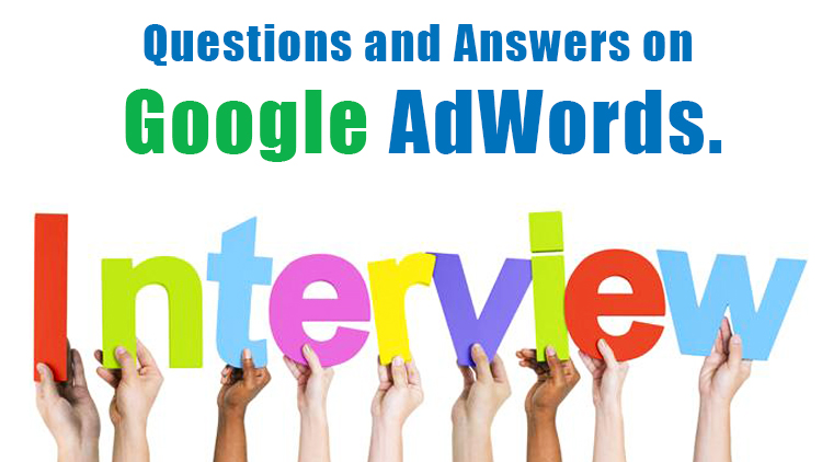 Top 30 Google Adwords Interview Questions & Answers