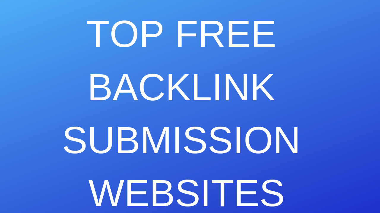 Top Free Backlink Submission Websites list 2019