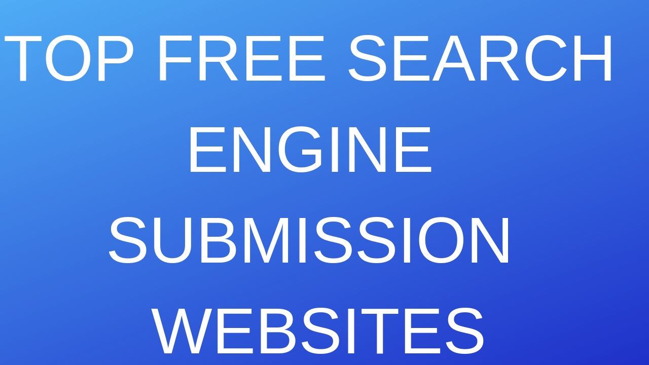Top Free Search Engine Submission Websites 2019