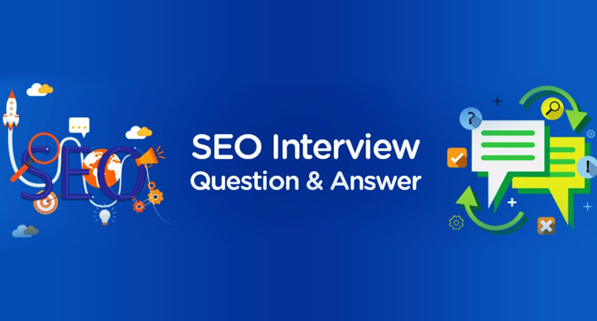 Top SEO Interview Questions And Answers 2018