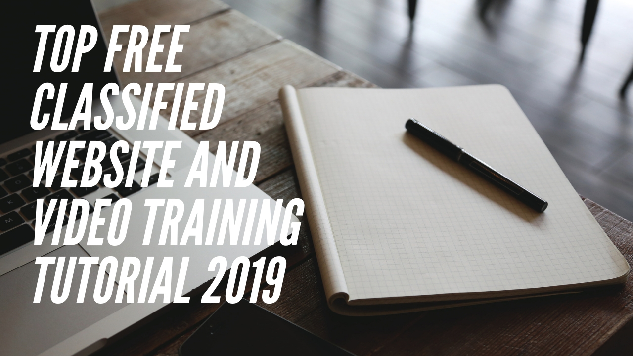 Top free classified website and video training tutorial 2019