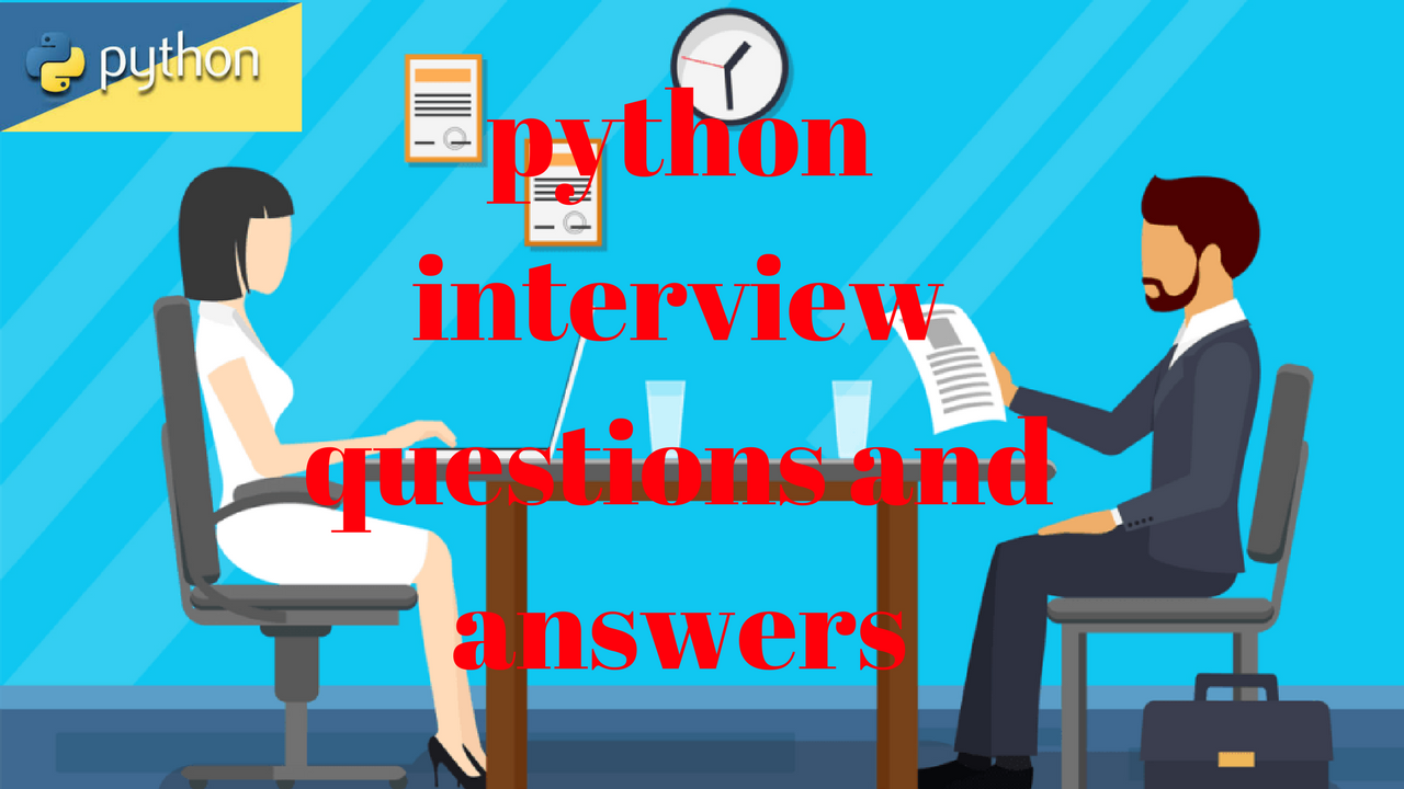Phython Interview Questions and Answers