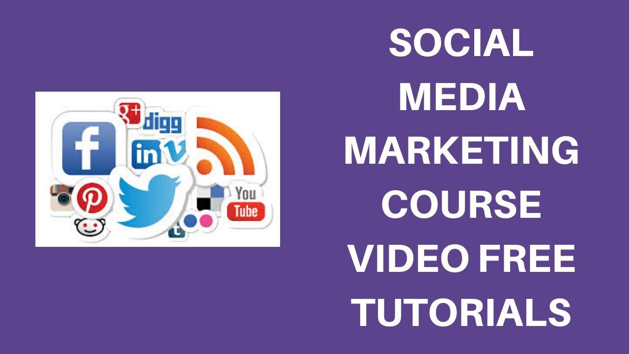 social media marketing course video free tutorials