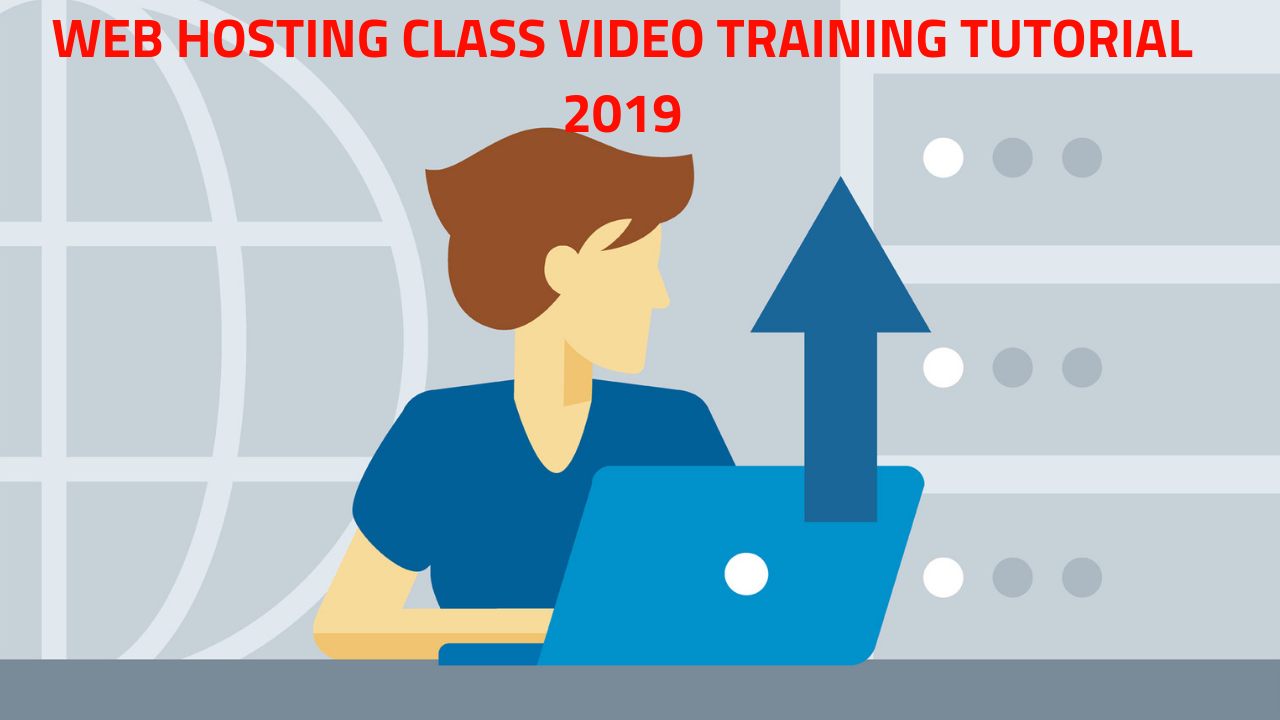 web hosting class Video Training Tutorial 2019